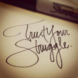 Struggle, Photo credit: http://picpulp.com/trust-quote/